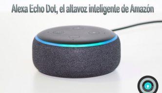 Disfruta de Alexa en este altavoz pequeño pero muy listo que te ayuda a hacer tu casa mas digital